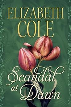 Scandal at Dawn (A Regency Rhapsody Book 1) by [Cole, Elizabeth]