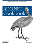 ADO. NET Cookbook, Hamilton, Bill and Baron, Andy, 0596004397