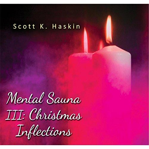 Mental Sauna III: Christmas Inflections