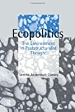 Ecopolitics: The Environment in Poststructuralist Thought (Opening Out: Feminism for Today), Verena Andermatt Conley, 0415103061