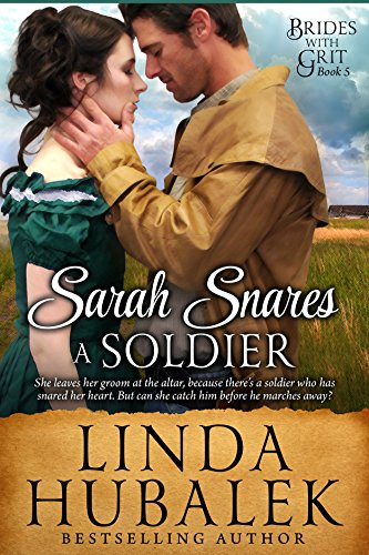(Sarah Snares a Soldier: A Historical Western Romance (Brides With Grit Series Book)