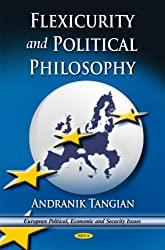 Flexicurity and Political Philosophy (European Political, Economic, and Security Issues)