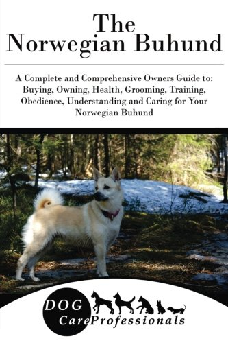 Download The Norwegian Buhund: A Complete and Comprehensive Owners Guide to: Buying, Owning, Health, Grooming, Training, Obedience, Understanding and Caring ... to Caring for a Dog from a Puppy to Old Age) PDF