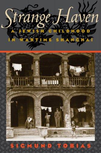 Strange Haven: A Jewish Childhood in Wartime Shanghai