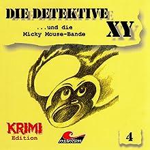 Die Detektive XY ...und die Micky Mouse-Bande (Die Detektive XY 4) Hörspiel von Hans-Joachim Herwald Gesprochen von: Günther Dockerill, Manoel Ponto, Karin Eckhold, Henry Kielmann, Gabi Blum, Thomas Karallus
