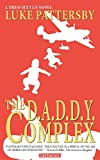 The D.A.D.D.Y. Complex: A Theo Sultan Adventure