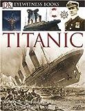 Titanic, Simon Adams and Dorling Kindersley Publishing Staff, 0756607337