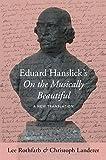 Eduard Hanslicks On the Musically Beautiful: A New Translation