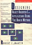 Designing Object Oriented C++ Applications Using The Booch Method by Robert C. Martin (1995-02-15)