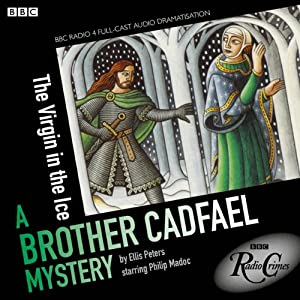 Cadfael: The Virgin in the Ice (BBC Radio Crimes) Hörbuch
