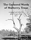 The Gathered Words of Mulberry, Texas
