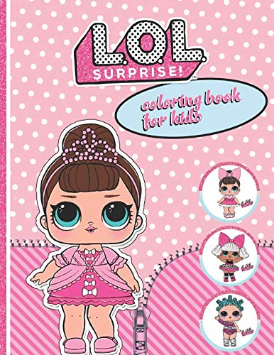 Price comparison product image L.O.L. SURPRISE! coloring book for kids: Get your own high quality coloring book now!