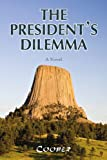 The President's Dilemm, Cooper, 1450032354