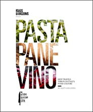 Pasta, Pane, Vino: Deep Travels Through Italy's Food Culture (Roads & Kingdoms P