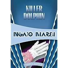 Killer Dolphin: Inspector Roderick Alleyn #24 (Inspectr Roderick Alleyn)