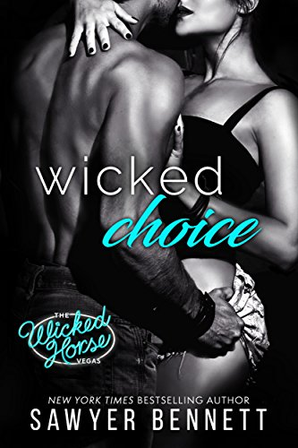 Wicked Choice Wicked Horse Vegas Book  By Bennett Sawyer