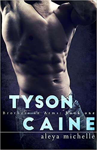 TYSON CAINE: Book 1 in the Brothers in Arms Series (Brothers in Arms Book 1)