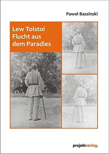 Lew Tolstoi - Flucht aus dem Paradies