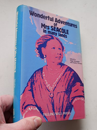 The Wonderful Adventures of Mrs. Seacole in Many Lands Mary Seacole