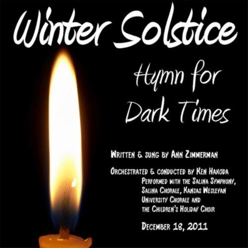Winter Solstice: Hymn for Dark - Time Solstice Of