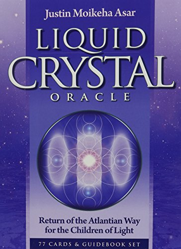 Liquid Crystal Oracle: Return of the Atlantian Way for the Children of - Deck Liquid