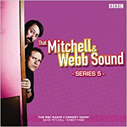 that mitchell and webb sound series 5 the bbc radio 4 comedy sketch show