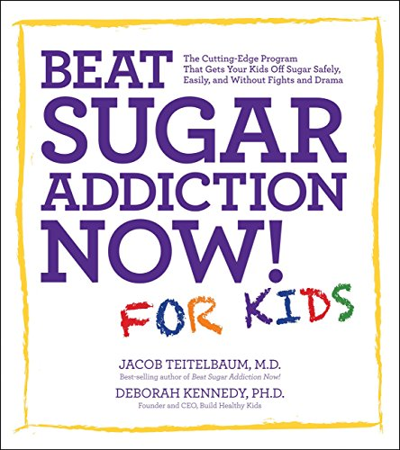 Beat Sugar Addiction Now! for Kids Without Fights and Drama