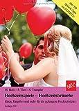 Hochzeitsspiele - Hochzeitsbräuche; Ideen, Ratgeber und mehr für die gelungene Hochzeitsfeier. Über 100 Spiele zur Hochzeit und Tipps&Tricks für die Hochzeit. Das Hochzeitsbuch 2014.