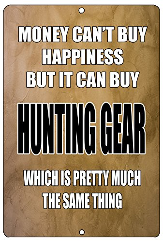 Rogue River Tactical Funny Hunting Metal Tin Sign Wall Decor Man Cave Bar Cabin Hunt Money Happiness Hunting Gear
