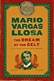 The Dream of the Celt, Mario Vargas Llosa, 1250033322