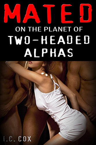 Mated On The Planet of Two-Headed Alphas: (Sci Fi, Fantasy, First Time, Short Story)