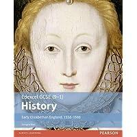 Edexcel GCSE (9-1) History Early Elizabethan England, 1558-1588 Student Book (EDEXCEL GCSE HISTORY (9-1))