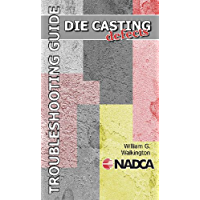 Die Casting Defects - Troubleshooting Guide (English Edition)
