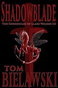Shadowblade (The Chronicles of Llars Book 3) by [Bielawski, Tom]
