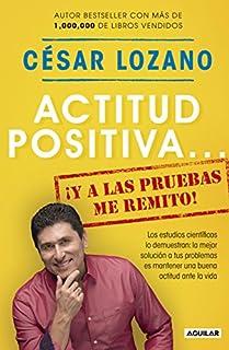 Book Cover: Actitud positiva y a las pruebas me remito / A Positive Attitude: I Rest My Case