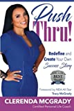img - for Push Thru!: Redefine and Create Your Own Success Story book / textbook / text book
