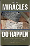 Miracles Do Happen : A B-17 Navigator's Story of the September 11, 1944 Mission to Destroy the Rhuland, Germany Oil Refinery and His Prison Camp Experience in Stalag Luft I, Lienemann, Donald H., 0974752509