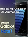 Samsung Galaxy Note 7 Unboxing & First Boot Animation