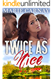 Twice as Nice: BBW Menage Romance (Mill Creek Menage Book 1)