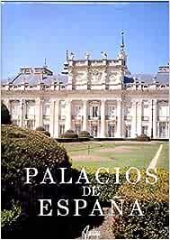 PALACIOS DE ESPAÑA.: Amazon.es: ALVAREZ SANCHEZ, Rosa María. HERNANDEZ-RANERA SOLOMANDO, Carmen.: Libros