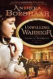 Unwilling Warrior, Andrea Boeshaar, 1599799855