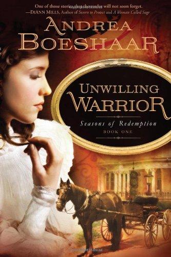 Unwilling Warrior (Seasons of Redemption, Book 1)