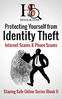 Protecting Yourself from Identity Theft, Internet Scams & Phone Scams (Staying Safe Online Series Book 1) (English Edition) de [Christensen, Brett, Christensen, Deborah]