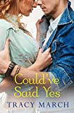 Could've Said Yes: A Thistle Bend Novel