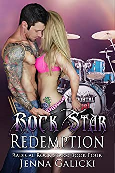 Rock Star Redemption (Radical Rock Stars Book 4) by [Galicki, Jenna]