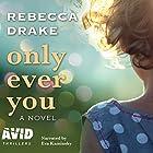 Only Ever You Hörbuch von Rebecca Drake Gesprochen von: Eva Kaminsky