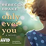 Only Ever You | Rebecca Drake