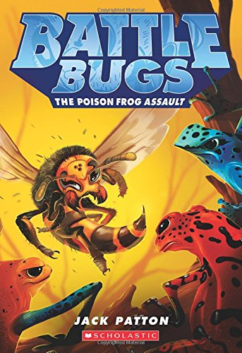 The Poison Frog Assault (Battle Bugs ()