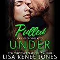 Pulled Under Audiobook by Lisa Renee Jones Narrated by Muffy Newtown, Lance Greenfield