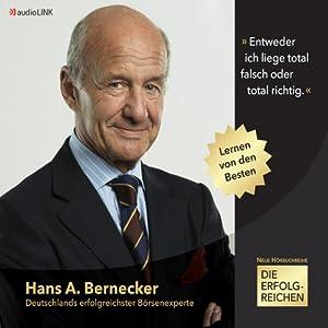 Die Erfolgreichen: Hans A. Bernecker. Deutschlands erfolgreichster Börsenexperte Hörbuch